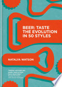 Beer  Taste the Evolution in 50 Styles