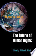 The Future of Human Rights  : U.S. Policy for a New Era