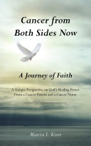 Cancer from Both Sides Now     A Journey of Faith