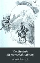 Vie illustrée du maréchal Randon
