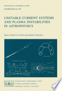 Unstable Current Systems and Plasma Instabilities in Astrophysics
