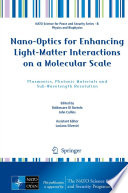Nano Optics for Enhancing Light Matter Interactions on a Molecular Scale