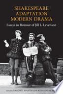 Shakespeare/adaptation/modern Drama