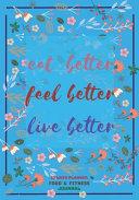 Eat Better  Feel Better  Live Better