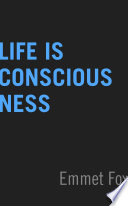 Life Is Consciousness