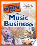 The Complete Idiot s Guide to the Music Business