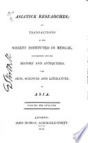 Asiatick Researches; Or, Transactions