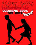 I Love You   Valentines Day Coloring Book for Kids