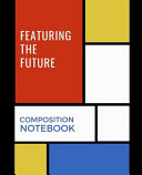 Featuring The Future Composition Notebook