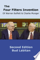 The Four Filters Invention Of Warren Buffett And Charlie Munger Second Edition