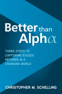 Better Than Alpha: Three Steps to Capturing Excess Returns in a Changing World