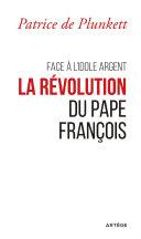 Pdf Face à l'idole Argent, la révolution du pape François Telecharger