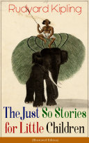 The Just So Stories for Little Children (Illustrated Edition) Pdf/ePub eBook