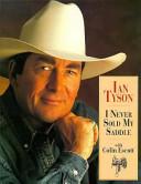 Ian Tyson: I Never Sold My Saddle