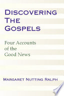 Discovering The Gospels Four Accounts Of The Good News