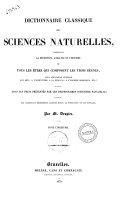 Dictionnaire classique des sciences naturelles presentant la definition, l'analyse et l'histoire de tous les etres qui composent les trois regnes, ... par M. Drapies