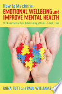 How to Maximise Emotional Wellbeing and Improve Mental Health Book