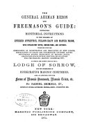The General Ahiman Rezon and Freemason's Guide: Containing Monitorial Instructions in the Degrees of Entered Apprentice, Fellow-craft and Master Mason ...
