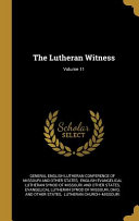 The Lutheran Witness;