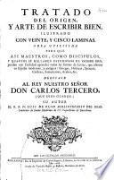 Tratado del origen, y arte de escribir bien