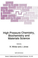 High Pressure Chemistry  Biochemistry and Materials Science