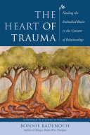 The Heart of Trauma: Healing the Embodied Brain in the Context of Relationships (Norton Series on Interpersonal Neurobiology) [Pdf/ePub] eBook