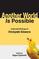 Another World Is Possible  Collected Writings of Om  yel   S  wore