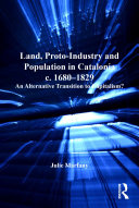 Land  Proto Industry and Population in Catalonia  c  1680 1829