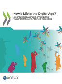How s Life in the Digital Age  Opportunities and Risks of the Digital Transformation for People s Well being