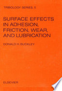 Surface effects in adhesion, friction, wear, and lubrication