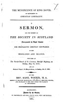 The Munificence of King David  an Excitement to Christian Liberality  A Sermon  on 1 Chron  Xxix  10 14  for the Benefit of the Society in Scotland     for Propagating Christian Knowledge in the Highlands and Islands  Etc