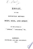 Essay On The Distinction Between Body Soul And Spirit By The Author Of Miriam Influence C C Anley