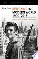 Remaking the Modern World 1900   2015