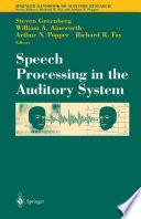 Speech Processing in the Auditory System Book