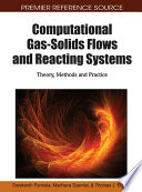 Computational Gas Solids Flows And Reacting Systems Theory Methods And Practice Book PDF