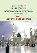 LES PRECEPTES FONDAMENTAUX DE L'ISLAM (en 3 volumes) - Tome 3 : Les vertus de la Sounnah