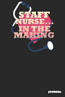 Staff Nurse Journal In The Making Journal Notebook Gift 6 X 9 110 Blank Pages