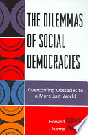 The Dilemmas of Social Democracies  : Overcoming Obstacles to a More Just World
