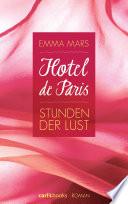 Hotel de Paris - Stunden der Lust  : Band 1 Roman
