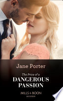 The Price Of A Dangerous Passion Mills Boon Modern
