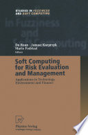Soft Computing For Risk Evaluation And Management