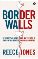 Border Walls: Security and the War on Terror in the United ...