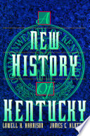 """A New History of Kentucky"" by Lowell Hayes Harrison, James C. Klotter"