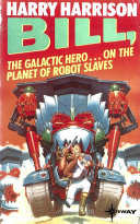 Bill, the Galactic Hero: The Planet of the Robot Slaves