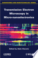 Transmission Electron Microscopy in Micro nanoelectronics Book