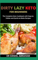 Dirty Lazy Keto for Beginners