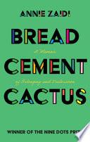 Bread  Cement  Cactus