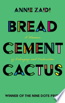 """""""Bread, Cement, Cactus: A Memoir of Belonging and Dislocation"""" by Annie Zaidi"""