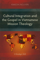 Cultural Integration and the Gospel in Vietnamese Mission Theology