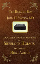 The Dispatch Box of John H  Watson MD